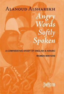 "Angry Words Softly Spoken deals with the concept of feminism as a cross cultural literary device that uncovers the socail developmentof women's emancipatory progress through the work of both English and Arab female novelists. Them main premise of this study relies on many of the theories presented by the 1970's feminist critical movement, especially that of Elaine Showalter's tripartite structure. It also suggests a new tripartite structure for the evolution of feminist consciousness in works of fiction involving the an inversion of scales in ""softness"" and ""anger"" explored through the work of such authors as Charlotte Bronte, Sarah Grand, Virginia Woolf, Layla al Othman, Nawal al Saadawi and Hanan al Shaykh."